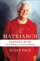 Cover for The matriarch: Barbara Bush and the making of an American dynasty