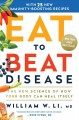 Cover for Eat to beat disease: the new science of how the body can heal itself