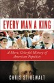Cover for Every man a king: a short, colorful history of American populists