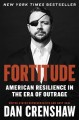 Cover for Fortitude: American resilience in the era of outrage