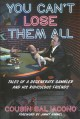 Cover for You can't lose them all: Cousin Sal's funny-but-true tales of sports, gambl...