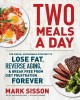 Cover for Two meals a day: the simple, sustainable strategy to lose fat, reverse agin...