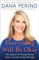 Cover for Everything will be okay: life lessons for young women (from a former young ...