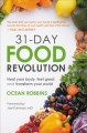 Cover for 31-day food revolution: heal your body, feel great, and transform your worl...