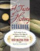 Cover for A taste of history cookbook: the flavors, places, and people that shaped Am...