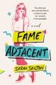 Cover for Fame adjacent: a novel