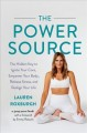 Cover for The Power Source: The Hidden Key to Ignite Your Core, Empower Your Body, Re...