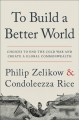 Cover for To build a better world: choices to end the Cold War and create a global co...