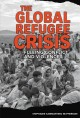 Cover for The global refugee crisis: fleeing conflict and violence