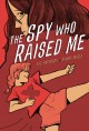 Cover for The spy who raised me