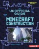 Cover for The Unofficial Guide to Minecraft Construction