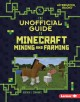 Cover for The Unofficial Guide to Minecraft Mining and Farming