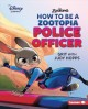 Cover for How to be a Zootopia police officer: grit with Judy Hopps