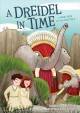 Cover for A dreidel in time: a new spin on an old tale