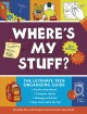 Cover for Where's My Stuff?: The Ultimate Teen Organizing Guide