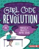 Cover for Girl code revolution: profiles and projects to inspire coders