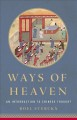 Cover for Ways of heaven: an introduction to Chinese thought