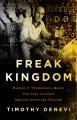 Cover for Freak kingdom: Hunter S. Thompson's manic ten-year crusade against American...