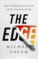 Cover for The edge: how ten CEOs learned to lead--and the lessons for us all