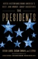 Cover for The Presidents: Noted Historians Rank America's Best--and Worst--chief Exec...
