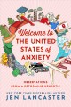 Cover for Welcome to the United States of anxiety: observations from a reforming neur...