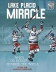 Cover for Lake Placid miracle: when U.S. hockey stunned the world