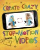 Cover for Create crazy stop-motion videos: 4D an augmented reading experience