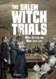 Cover for The Salem witch trials: mass hysteria and many lives lost