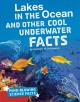 Cover for Lakes in the ocean and other cool underwater facts