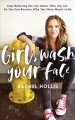 Cover for Girl, wash your face: stop believing the lies about who you are so you can ...