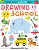 Cover for Drawing school: learn to draw more than 250 things, step-by-step!