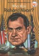 Cover for Who was Richard Nixon?