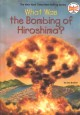 Cover for What was the bombing of Hiroshima?