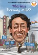 Cover for Who was Harvey Milk?
