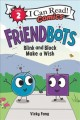 Cover for Friendbots, Blink and Block make a wish