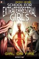 Cover for School for Extraterrestrial Girls 1 - Girl on Fire