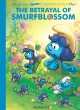 Cover for The Smurfs. The village behind the wall. #2, The betrayal of Smurfblossom: ...