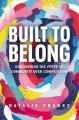 Cover for Built to belong: discovering the power of community over competition