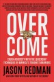 Cover for Overcome: Crush Adversity With the Leadership Techniques of America's Tough...