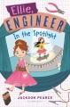 Cover for Ellie, engineer: in the spotlight