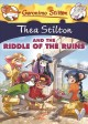 Cover for Thea Stilton and the riddle of the ruins / A Geronimo Stilton Adventure