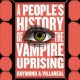 Cover for A People's History of the Vampire Uprising