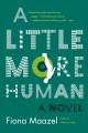 Cover for A little more human: a novel