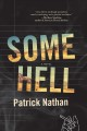 Cover for Some hell: a novel