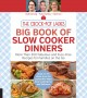 Cover for The Crock-Pot ladies big book of slow cooker dinners: more than 300 fabulou...