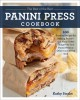 Cover for The best of the best panini press cookbook: 100 surefire recipes for making...