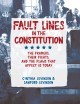 Cover for Fault lines in the constitution: the framers, their fights, and the flaws t...