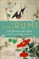 Cover for The book of Rumi: 105 stories and fables that illumine, delight, and inform