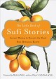 Cover for The little book of Sufi stories: ancient wisdom to nourish the heart