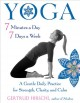 Cover for Yoga 7 minutes a day 7 days a week: a gentle daily practice for strength, c...